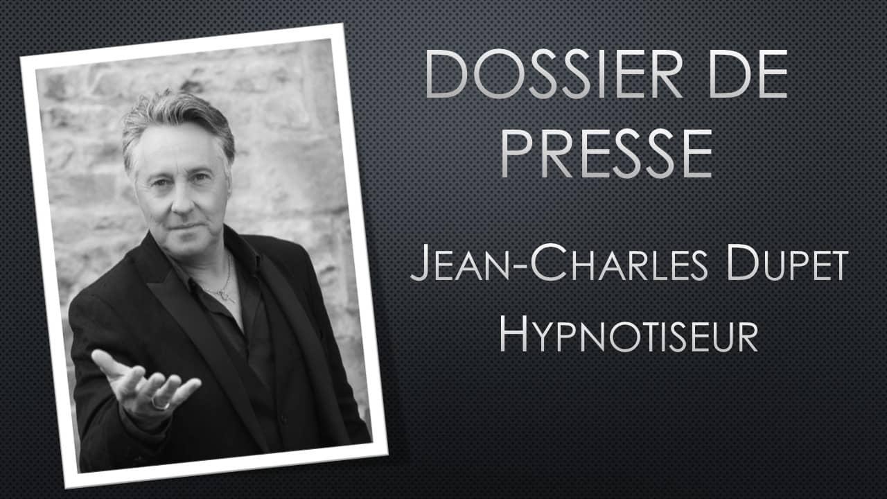 Dossier de presse de Jean-Charles Dupet, Hypnotiseur